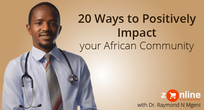 Positively Impact Your African Community - 20 Ways